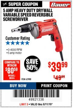 Harbor Freight Coupon HEAVY DUTY DRYWALL VARIABLE SPEED REVERSIBLE SCREWDRIVER Lot No. 63988 Expired: 8/11/19 - $39.99