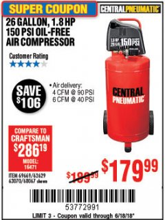 Harbor Freight Coupon 1.8 HP, 26 GALLON, 150 PSI OILLESS AIR COMPRESSOR Lot No. 69669/68067/69090/62629 Expired: 6/18/18 - $179.99