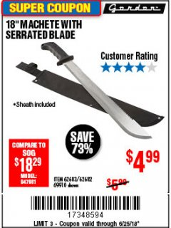 "Harbor Freight Coupon 18"" MACHETE WITH SERRATED BLADE Lot No. 60641/62113/62682/62683/69910 Expired: 6/25/18 - $4.99"