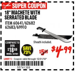 "Harbor Freight Coupon 18"" MACHETE WITH SERRATED BLADE Lot No. 60641/62113/62682/62683/69910 Expired: 12/31/18 - $4.99"