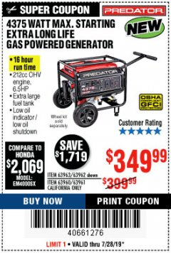Harbor Freight Coupon 4375 MAX STARTING/3500 RUNNING WATTS, 6.5 HP (212CC) GAS GENERATOR Lot No. 63962/63963/63960/63961 Valid: 7/16/19 7/28/19 - $349.99