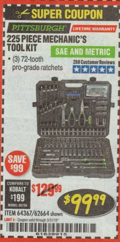 Harbor Freight Coupon 225 PIECE MECHANIC'S TOOL KIT Lot No. 64367/62664 Expired: 3/31/19 - $99.99