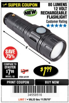 Harbor Freight Coupon 80 LUMENS 12 VOLT RECHARGEABLE FLASHLIGHT Lot No. 64109 Expired: 11/30/18 - $1.99