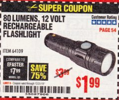 Harbor Freight Coupon 80 LUMENS 12 VOLT RECHARGEABLE FLASHLIGHT Lot No. 64109 Expired: 12/31/18 - $1.99
