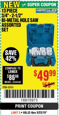 "Harbor Freight Coupon 13 PIECE 3/4""-2-1/2"" BI-METAL HOLESAW ASSORTED SET Lot No. 63761 Expired: 9/23/18 - $49.99"