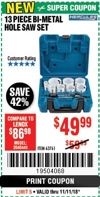 "Harbor Freight Coupon 13 PIECE 3/4""-2-1/2"" BI-METAL HOLESAW ASSORTED SET Lot No. 63761 Expired: 11/11/18 - $49.99"