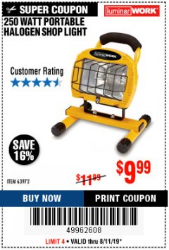 Harbor Freight Coupon 250 WATT PORTABLE HALOGEN WORK LIGHT Lot No. 63972 Expired: 8/11/19 - $9.99