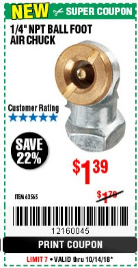 "Harbor Freight Coupon 1/4"" NPT BALL FOOT AIR CHUCK Lot No. 63565 Expired: 10/14/18 - $1.39"