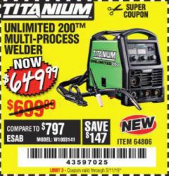 Harbor Freight Coupon TITANIUM UNLIMITED 200 PROFESSIONAL MULTIPROCESS WELDER Lot No. 64806 Expired: 5/11/19 - $649.99