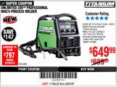 Harbor Freight Coupon TITANIUM UNLIMITED 200 PROFESSIONAL MULTIPROCESS WELDER Lot No. 64806 Expired: 3/24/19 - $649.99