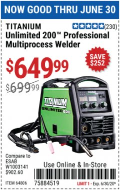 Harbor Freight Coupon TITANIUM UNLIMITED 200 PROFESSIONAL MULTIPROCESS WELDER Lot No. 64806 Expired: 6/30/20 - $649.99