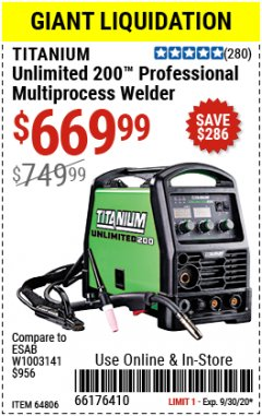 Harbor Freight Coupon TITANIUM UNLIMITED 200 PROFESSIONAL MULTIPROCESS WELDER Lot No. 57862/64806 Expired: 9/30/20 - $669.99