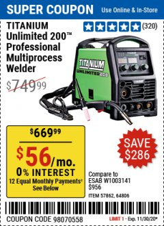 Harbor Freight Coupon TITANIUM UNLIMITED 200 PROFESSIONAL MULTIPROCESS WELDER Lot No. 57862/64806 Expired: 11/30/20 - $669.99