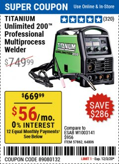 Harbor Freight Coupon TITANIUM UNLIMITED 200 PROFESSIONAL MULTIPROCESS WELDER Lot No. 57862/64806 Expired: 12/3/20 - $669.99
