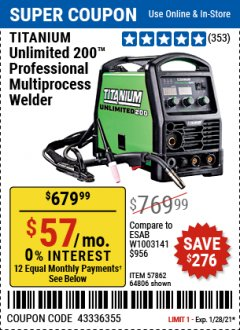 Harbor Freight Coupon TITANIUM UNLIMITED 200 PROFESSIONAL MULTIPROCESS WELDER Lot No. 57862/64806 Expired: 1/28/21 - $679.99