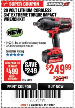"Harbor Freight Coupon 20 VOLT LITHIUM CORDLESS 3/4"" EXTREME TORQUE IMPACT WRENCH KIT Lot No. 64350 Expired: 11/11/18 - $249.99"