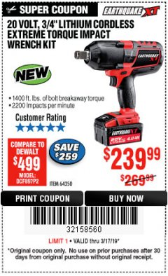 "Harbor Freight Coupon 20 VOLT LITHIUM CORDLESS 3/4"" EXTREME TORQUE IMPACT WRENCH KIT Lot No. 64350 Expired: 3/17/19 - $239.99"