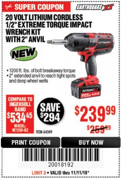 "Harbor Freight Coupon EARTHQUAKE XT 20 VOLT LITHIUM CORDLESS 1/2"" EXTREME TORQUE IMPACT WRENCH KIT WITH 2"" ANVIL Lot No. 64349 Expired: 11/11/18 - $239.99"