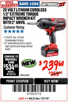 "Harbor Freight Coupon EARTHQUAKE XT 20 VOLT LITHIUM CORDLESS 1/2"" EXTREME TORQUE IMPACT WRENCH KIT WITH 2"" ANVIL Lot No. 64349 Expired: 1/31/19 - $239.6"