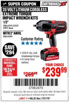 "Harbor Freight Coupon EARTHQUAKE XT 20 VOLT LITHIUM CORDLESS 1/2"" EXTREME TORQUE IMPACT WRENCH KIT WITH 2"" ANVIL Lot No. 64349 Valid: 7/16/19 7/21/19 - $239.99"