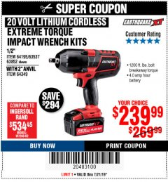"Harbor Freight Coupon EARTHQUAKE XT 20 VOLT LITHIUM CORDLESS 1/2"" EXTREME TORQUE IMPACT WRENCH KIT WITH 2"" ANVIL Lot No. 64349 Valid Thru: 7/21/19 - $239.99"