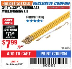 "Harbor Freight ITC Coupon CEN-TECH 3/16""X33FT. FIBERGLASS WIRE RUNNING KIT Lot No. 65326 Expired: 4/9/19 - $7.99"
