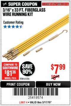 "Harbor Freight Coupon CEN-TECH 3/16""X33FT. FIBERGLASS WIRE RUNNING KIT Lot No. 65326 Expired: 3/17/19 - $7.99"