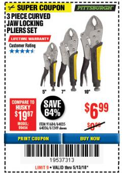 Harbor Freight Coupon 3 PIECE CURVED JAW LOCKING PLIERS SET Lot No. 91684/69341/61249/64035/64036 Expired: 5/13/18 - $6.99
