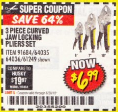 Harbor Freight Coupon 3 PIECE CURVED JAW LOCKING PLIERS SET Lot No. 91684/69341/61249/64035/64036 Expired: 6/30/18 - $6.99