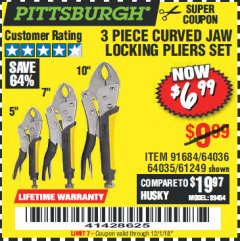 Harbor Freight Coupon 3 PIECE CURVED JAW LOCKING PLIERS SET Lot No. 91684/69341/61249/64035/64036 Expired: 12/1/18 - $6.99