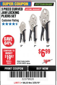 Harbor Freight Coupon 3 PIECE CURVED JAW LOCKING PLIERS SET Lot No. 91684/69341/61249/64035/64036 Expired: 3/25/19 - $6.99