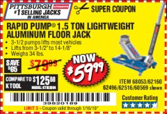 Harbor Freight Coupon RAPID PUMP 1.5 TON ALUMINUM RACING JACK Lot No. 68053/69252/60569/62160/62496/62516 Valid Thru: 1/16/19 - $59.99