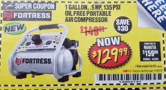 Harbor Freight Coupon FORTRESS 1 GALLON, .5HP, 135 PSI OIL FREE PORTABLE AIR COMPRESSOR Lot No. 64592/64687 Expired: 11/30/18 - $129.99