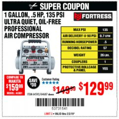 Harbor Freight Coupon FORTRESS 1 GALLON, .5HP, 135 PSI OIL FREE PORTABLE AIR COMPRESSOR Lot No. 64592/64687 Expired: 2/3/19 - $129.99