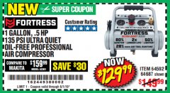 Harbor Freight Coupon FORTRESS 1 GALLON, .5HP, 135 PSI OIL FREE PORTABLE AIR COMPRESSOR Lot No. 64592/64687 Expired: 6/1/19 - $129.99