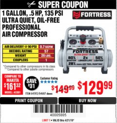 Harbor Freight Coupon FORTRESS 1 GALLON, .5HP, 135 PSI OIL FREE PORTABLE AIR COMPRESSOR Lot No. 64592/64687 Expired: 4/21/19 - $129.99