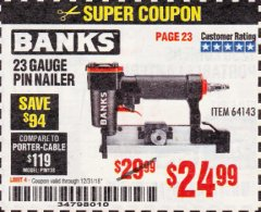 Harbor Freight Coupon 23 GAUGE PIN NAILER Lot No. 64143 Expired: 12/31/18 - $24.99