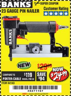 Harbor Freight Coupon 23 GAUGE PIN NAILER Lot No. 64143 Expired: 5/4/19 - $24.99