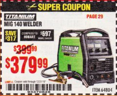 Harbor Freight Coupon TITANIUM MIG 140 WELDER Lot No. 64804 Expired: 12/31/18 - $379.99