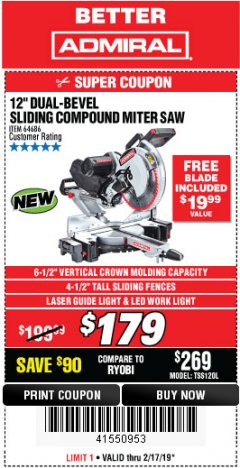 "Harbor Freight Coupon ADMIRAL 12"" DUAL-BEVEL SLIDING COMPOUND MITER SAW Lot No. 64686 Expired: 2/17/19 - $179"