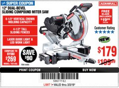 "Harbor Freight Coupon ADMIRAL 12"" DUAL-BEVEL SLIDING COMPOUND MITER SAW Lot No. 64686 Expired: 3/3/19 - $179"