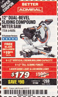"Harbor Freight Coupon ADMIRAL 12"" DUAL-BEVEL SLIDING COMPOUND MITER SAW Lot No. 64686 Valid Thru: 6/30/19 - $179.99"