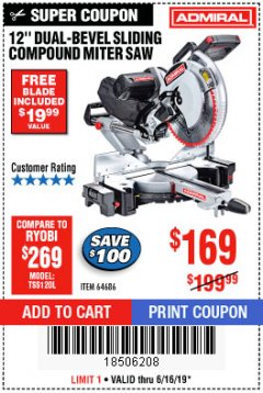 "Harbor Freight Coupon ADMIRAL 12"" DUAL-BEVEL SLIDING COMPOUND MITER SAW Lot No. 64686 Expired: 6/16/19 - $169"