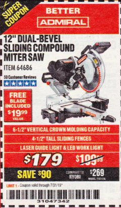 "Harbor Freight Coupon ADMIRAL 12"" DUAL-BEVEL SLIDING COMPOUND MITER SAW Lot No. 64686 Valid Thru: 7/31/19 - $179"