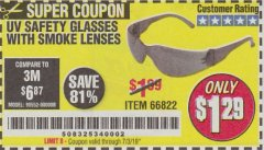 Harbor Freight Coupon SAFETY GLASSES Lot No. 66822/66823/63851/99762 Valid Thru: 7/3/19 - $1.29
