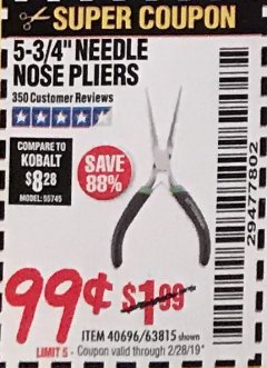 "Harbor Freight Coupon 5-3/4"" NEEDLE NOSE PLIERS Lot No. 40696/63815 EXPIRES: 2/28/19 - $0.99"