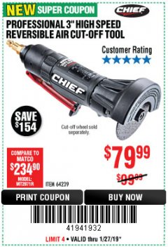 "Harbor Freight Coupon CHIEF 3"" HIGH-SPEED AIR CUT-OFF TOOL Lot No. 64239 Expired: 1/27/19 - $79.99"