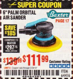 "Harbor Freight Coupon BAXTER 6"" PALM ORBITAL AIR SANDER Lot No. 64416 EXPIRES: 2/28/19 - $111.99"