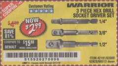 Harbor Freight Coupon 3 PIECE HEX DRILL SOCKET DRIVER SET Lot No. 63909/42191/63928/68513 Expired: 9/21/19 - $2.99