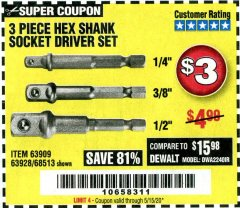 Harbor Freight Coupon 3 PIECE HEX DRILL SOCKET DRIVER SET Lot No. 63909/42191/63928/68513 Expired: 6/30/20 - $3